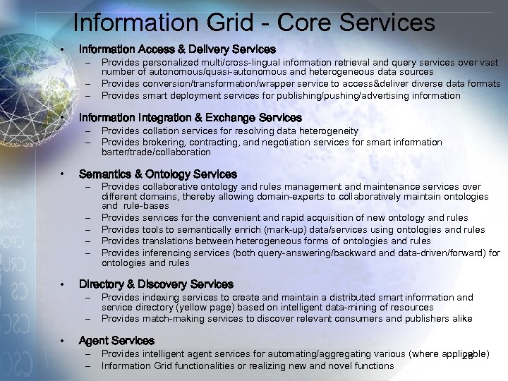 Information Grid - Core Services • Information Access & Delivery Services – – –