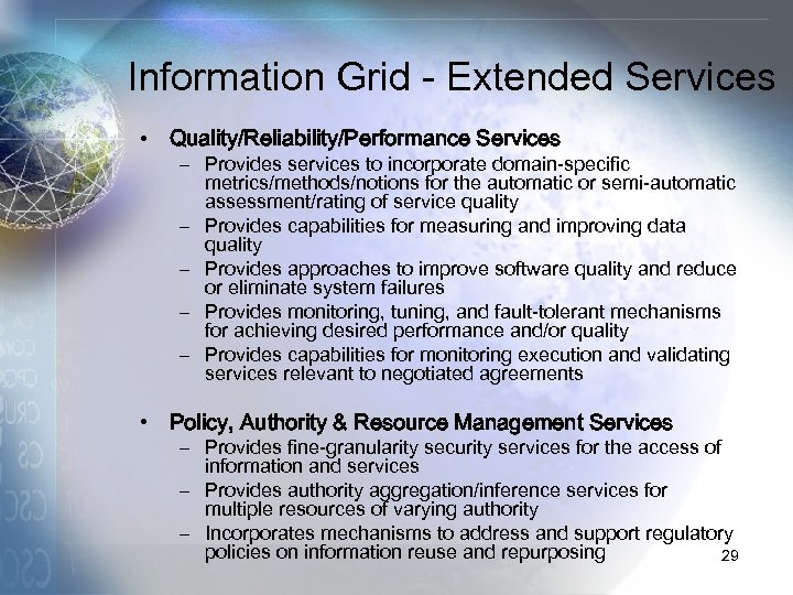 Information Grid - Extended Services • Quality/Reliability/Performance Services – Provides services to incorporate domain-specific