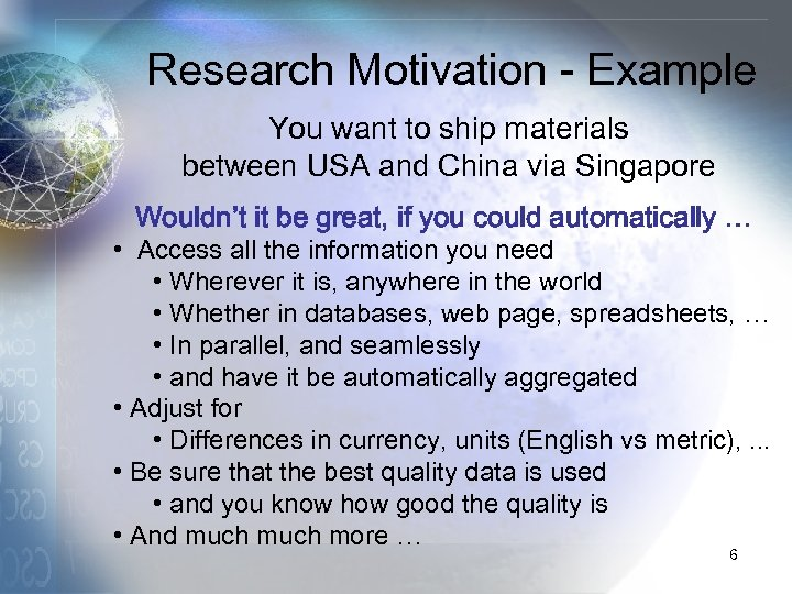 Research Motivation - Example You want to ship materials between USA and China via
