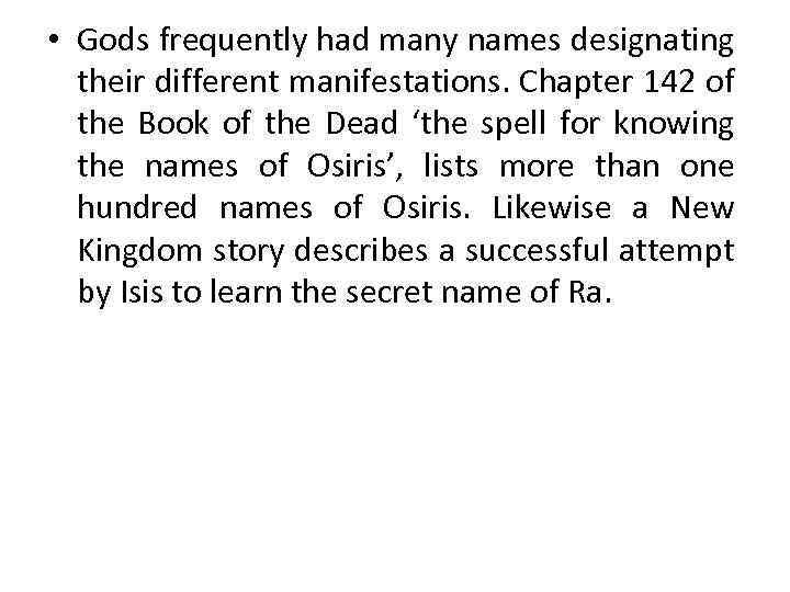 • Gods frequently had many names designating their different manifestations. Chapter 142 of