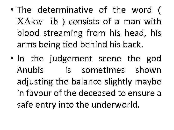 • The determinative of the word ( XAkw ib ) consists of a