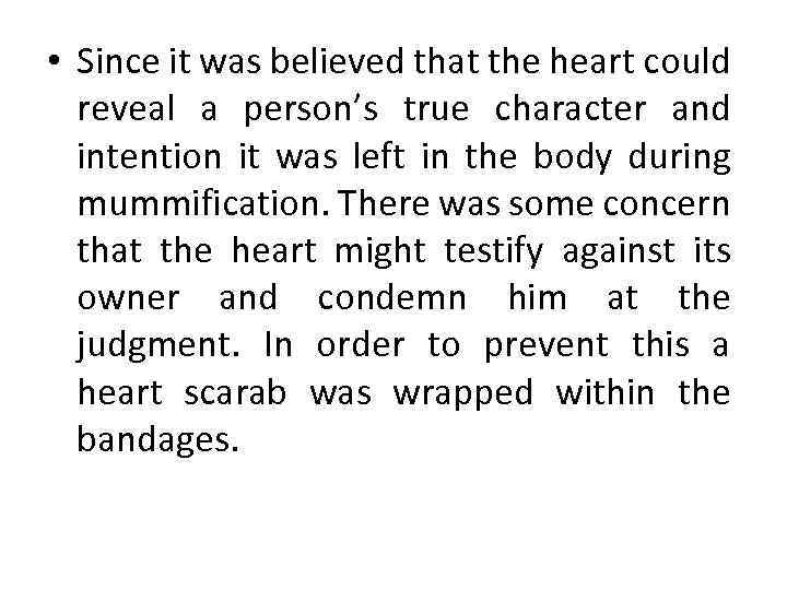 • Since it was believed that the heart could reveal a person's true