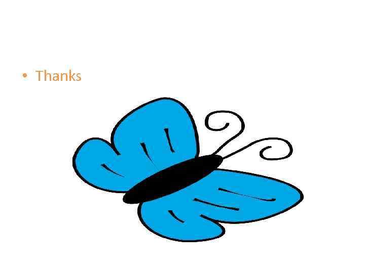 • Thanks