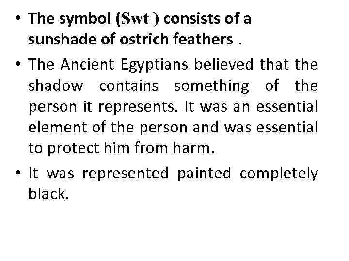 • The symbol (Swt ) consists of a sunshade of ostrich feathers. •