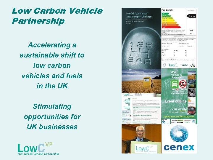 Low Carbon Vehicle Partnership Accelerating a sustainable shift to low carbon vehicles and fuels