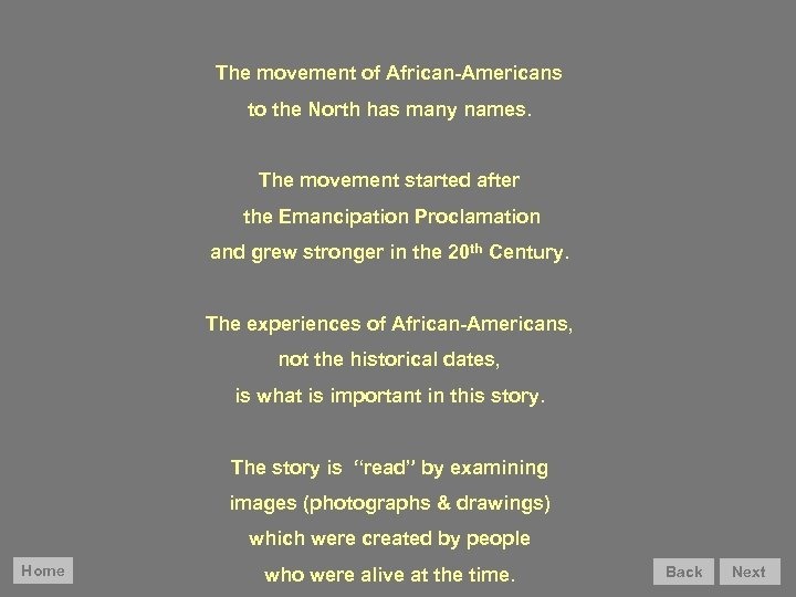 The movement of African-Americans to the North has many names. The movement started after