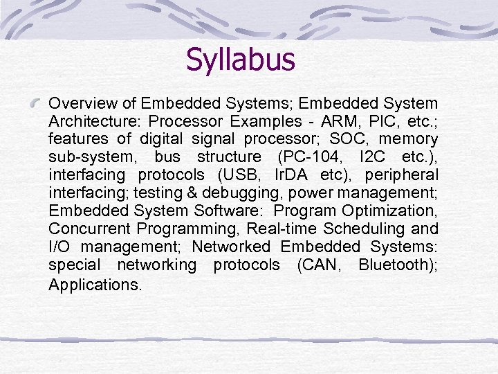 Syllabus Overview of Embedded Systems; Embedded System Architecture: Processor Examples - ARM, PIC, etc.