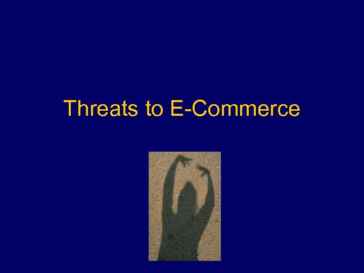 Threats to E-Commerce