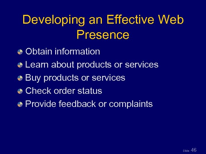 Developing an Effective Web Presence Obtain information Learn about products or services Buy products