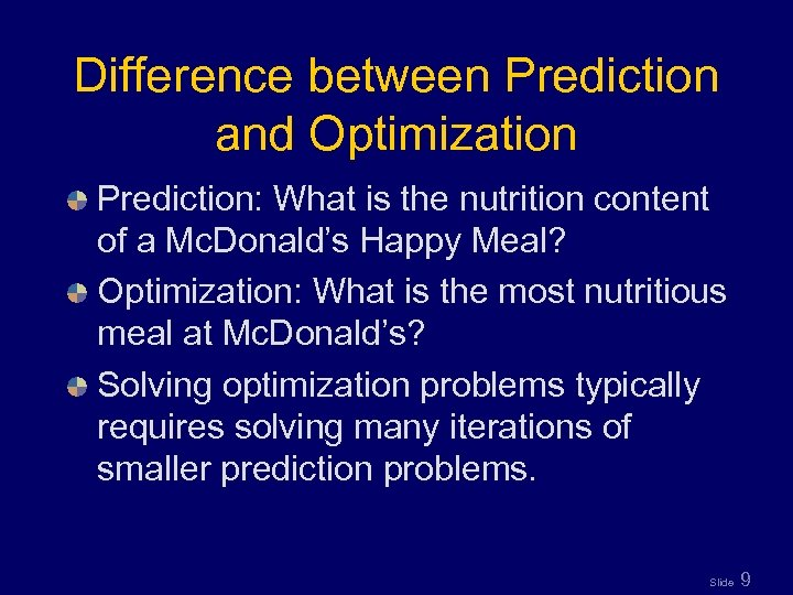 Difference between Prediction and Optimization Prediction: What is the nutrition content of a Mc.