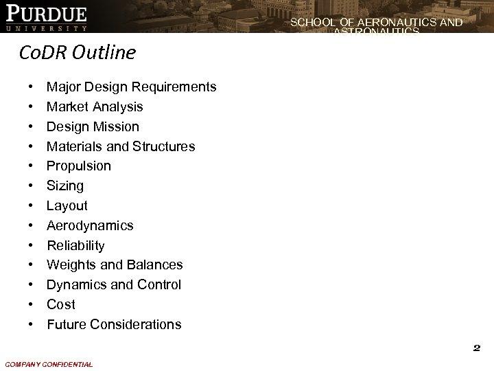 SCHOOL OF AERONAUTICS AND ASTRONAUTICS Co. DR Outline • • • • Major Design