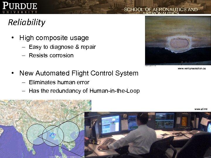 SCHOOL OF AERONAUTICS AND ASTRONAUTICS Reliability • High composite usage – Easy to diagnose