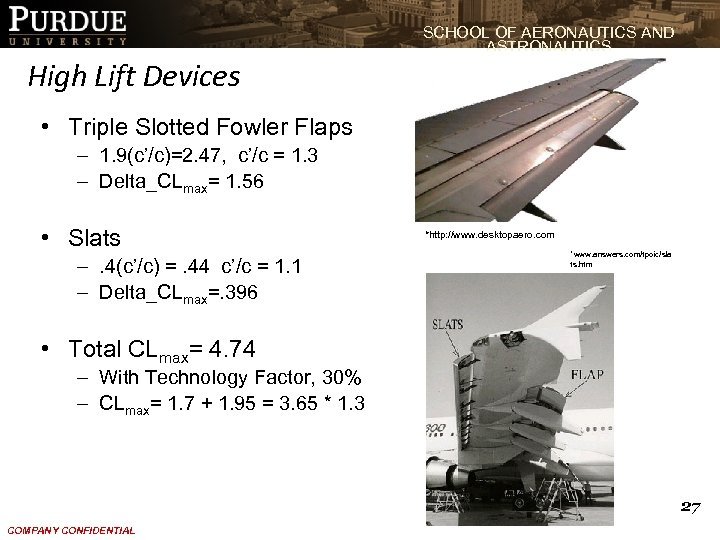 SCHOOL OF AERONAUTICS AND ASTRONAUTICS High Lift Devices • Triple Slotted Fowler Flaps –