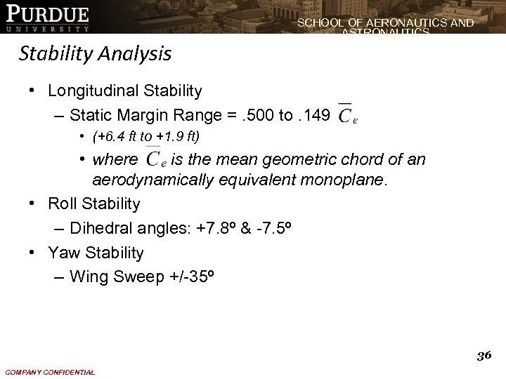 SCHOOL OF AERONAUTICS AND ASTRONAUTICS Stability Analysis • Longitudinal Stability – Static Margin Range