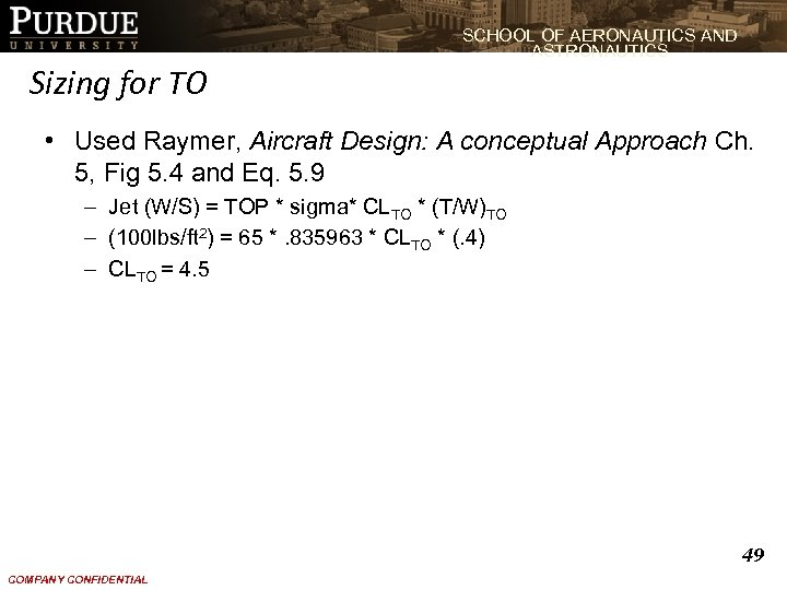 SCHOOL OF AERONAUTICS AND ASTRONAUTICS Sizing for TO • Used Raymer, Aircraft Design: A