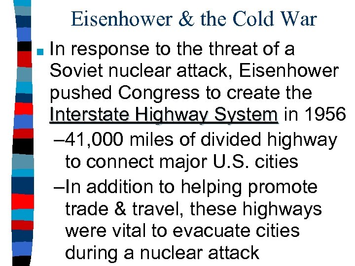Eisenhower & the Cold War ■ In response to the threat of a Soviet