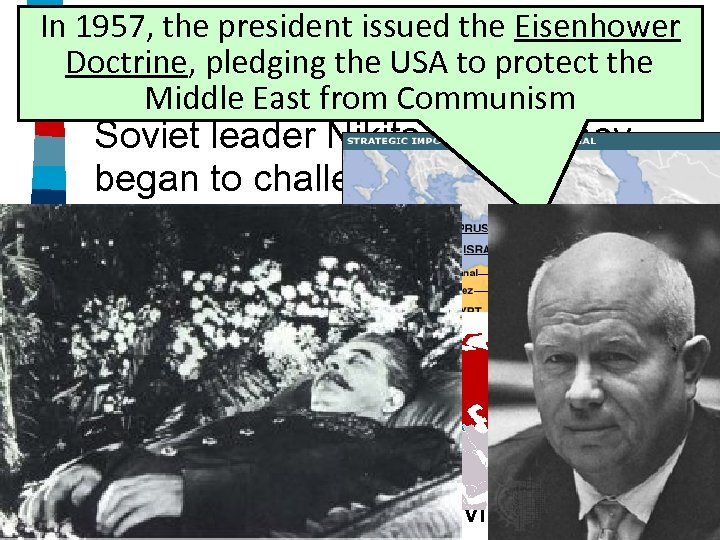 In 1957, the president issued the Eisenhower The Eisenhowerto protect the Doctrine, pledging the