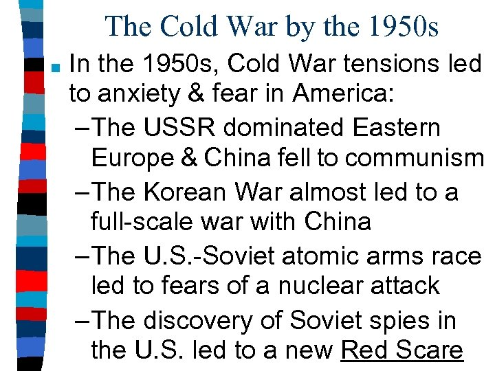 The Cold War by the 1950 s ■ In the 1950 s, Cold War