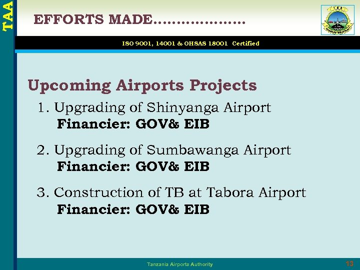TAA EFFORTS MADE………………. . ISO 9001, 14001 & OHSAS 18001 Certified Upcoming Airports Projects