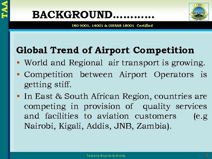 TAA BACKGROUND………… ISO 9001, 14001 & OHSAS 18001 Certified Global Trend of Airport Competition