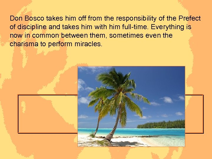 Don Bosco takes him off from the responsibility of the Prefect of discipline and