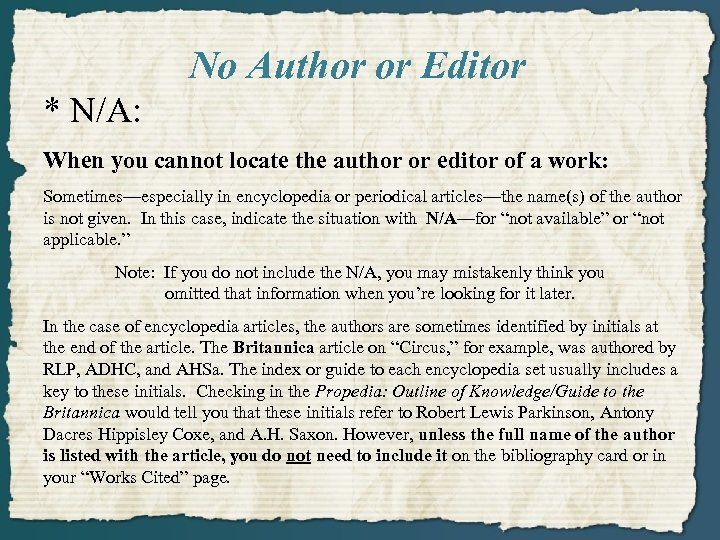 No Author or Editor * N/A: When you cannot locate the author or editor