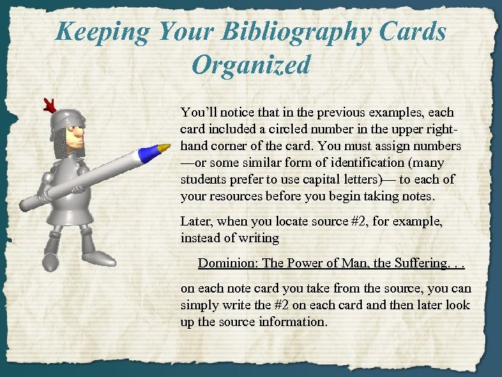 Keeping Your Bibliography Cards Organized You'll notice that in the previous examples, each card