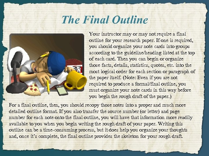 The Final Outline Your instructor may not require a final outline for your research