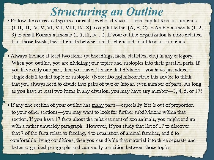 Structuring an Outline • Follow the correct categories for each level of division—from capital