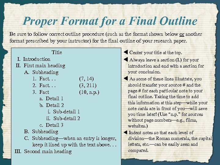 Proper Format for a Final Outline Be sure to follow correct outline procedure (such