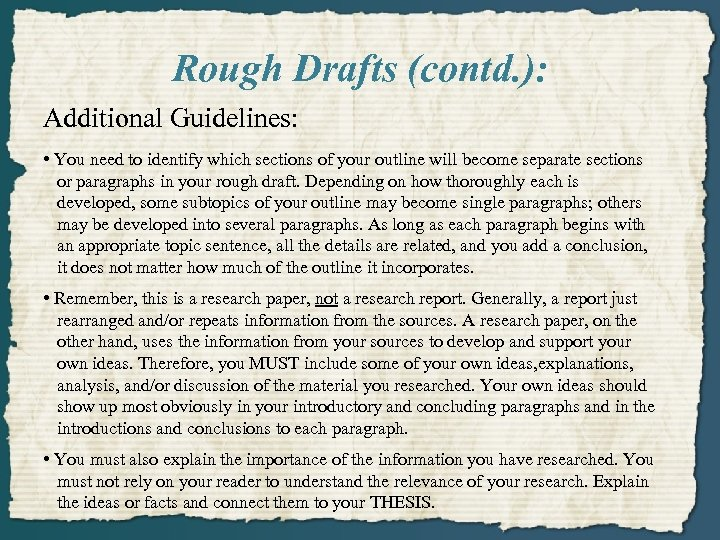 Rough Drafts (contd. ): Additional Guidelines: • You need to identify which sections of