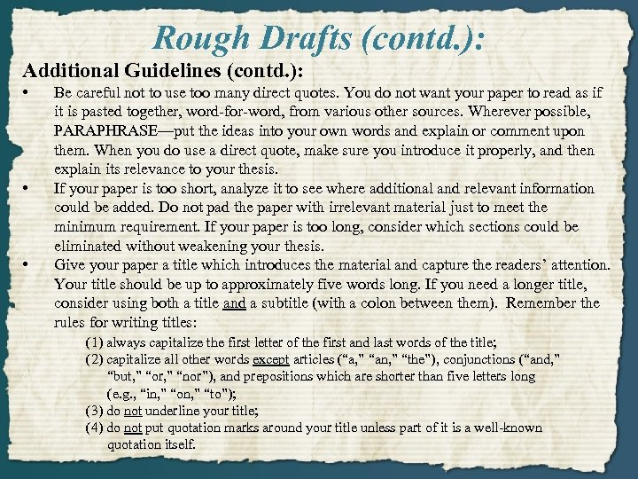 Rough Drafts (contd. ): Additional Guidelines (contd. ): • Be careful not to use