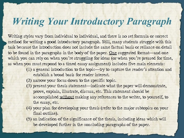 Writing Your Introductory Paragraph Writing styles vary from individual to individual, and there is