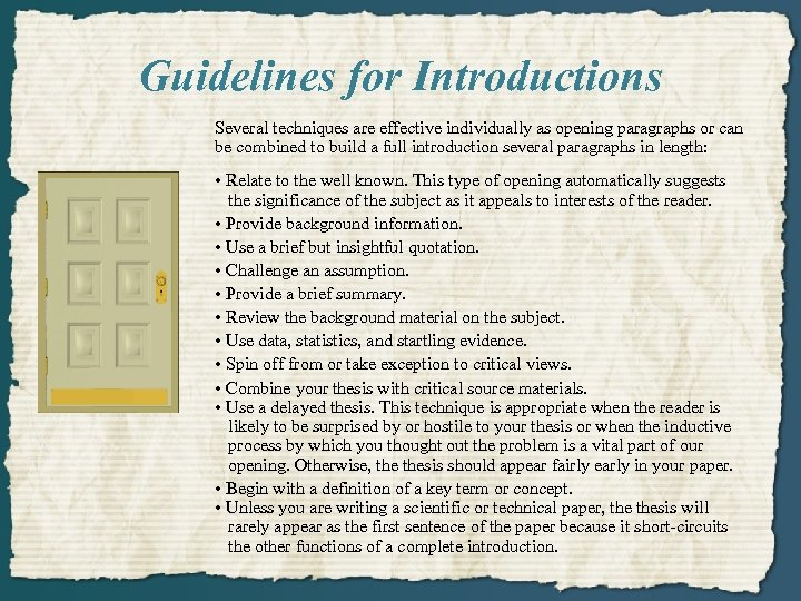 Guidelines for Introductions Several techniques are effective individually as opening paragraphs or can be