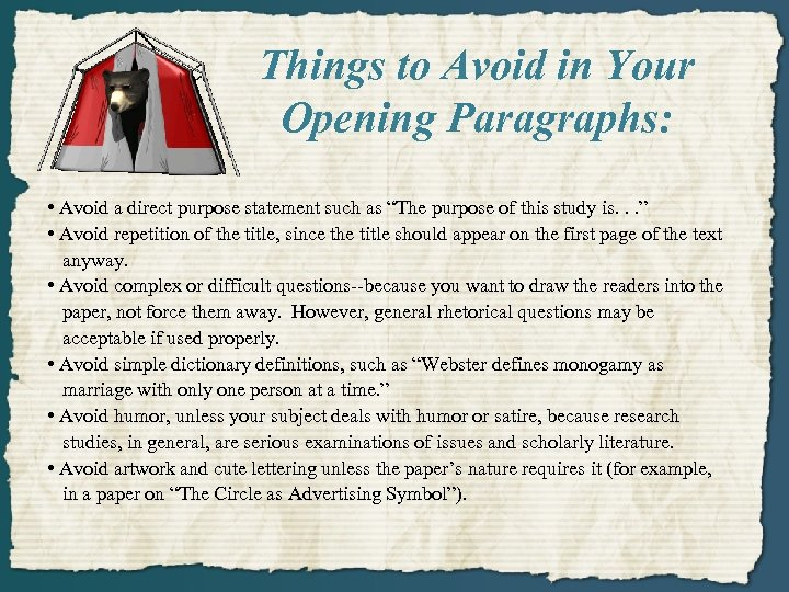 Things to Avoid in Your Opening Paragraphs: • Avoid a direct purpose statement such