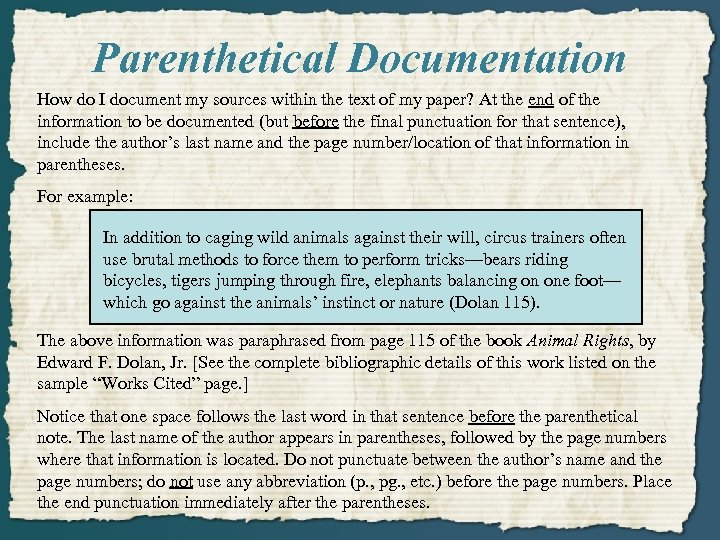 Parenthetical Documentation How do I document my sources within the text of my paper?