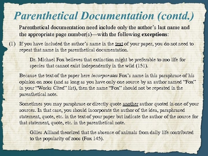 Parenthetical Documentation (contd. ) Parenthetical documentation need include only the author's last name and