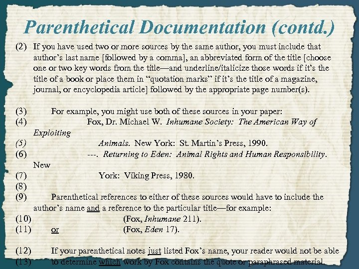 Parenthetical Documentation (contd. ) (2) If you have used two or more sources by