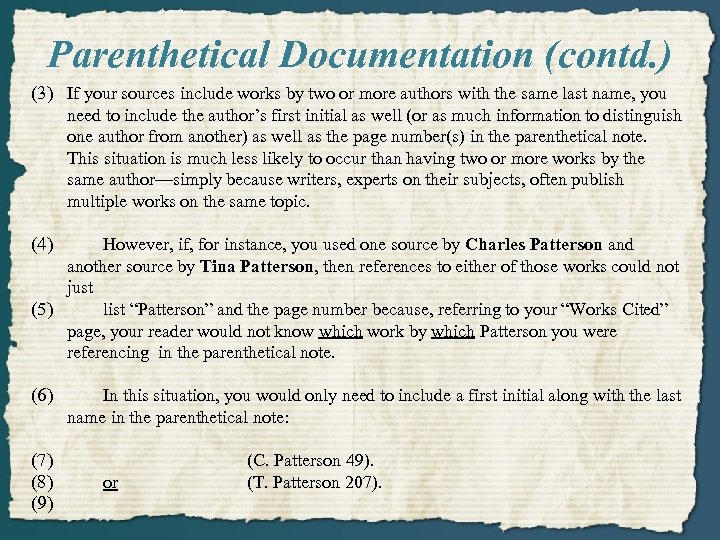 Parenthetical Documentation (contd. ) (3) If your sources include works by two or more