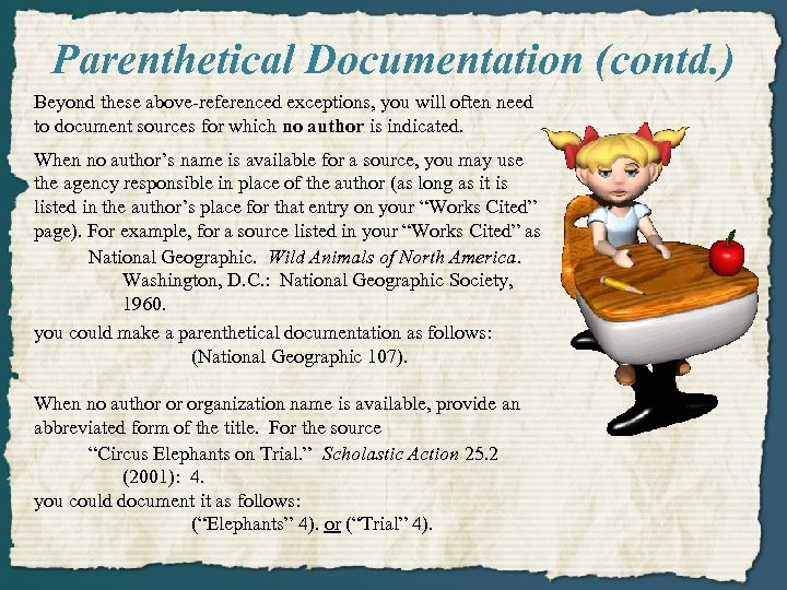 Parenthetical Documentation (contd. ) Beyond these above-referenced exceptions, you will often need to document