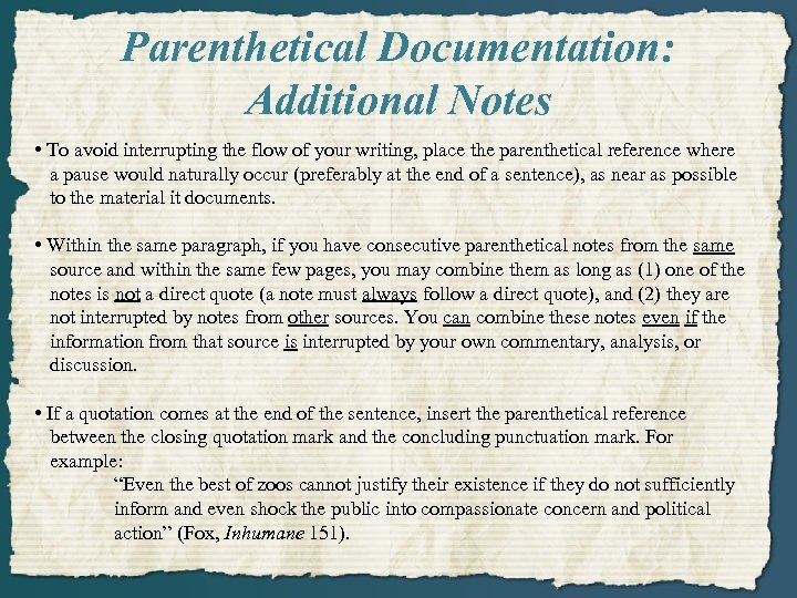 Parenthetical Documentation: Additional Notes • To avoid interrupting the flow of your writing, place
