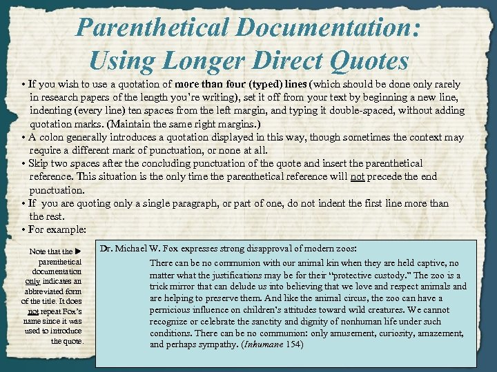 Parenthetical Documentation: Using Longer Direct Quotes • If you wish to use a quotation