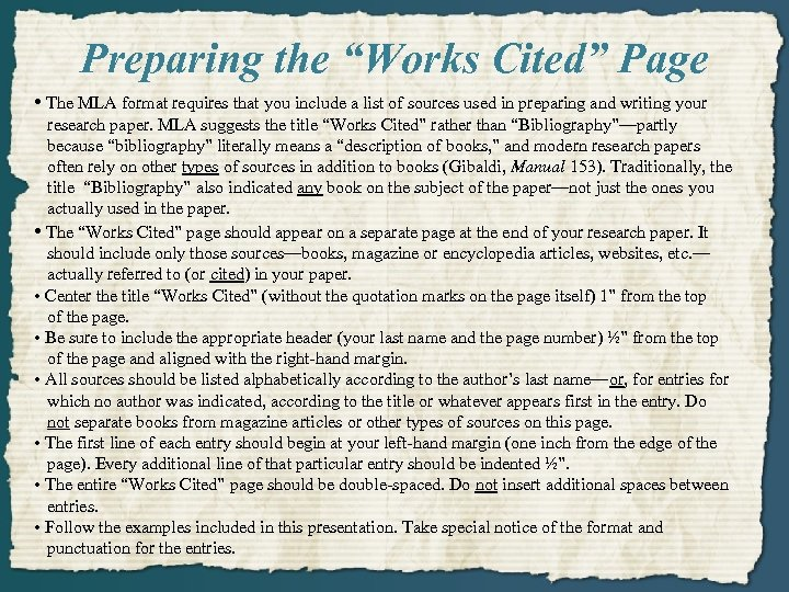 """Preparing the """"Works Cited"""" Page • The MLA format requires that you include a"""
