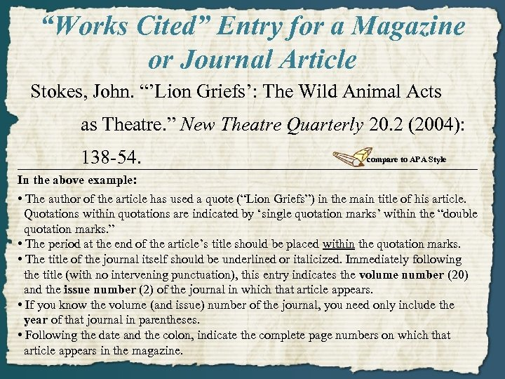 """""""Works Cited"""" Entry for a Magazine or Journal Article Stokes, John. """"'Lion Griefs': The"""
