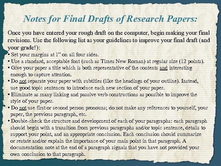 Notes for Final Drafts of Research Papers: Once you have entered your rough draft