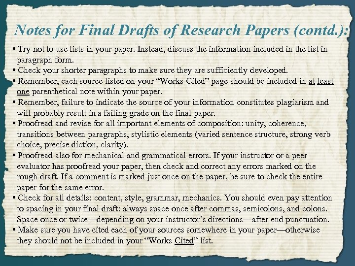 Notes for Final Drafts of Research Papers (contd. ): • Try not to use