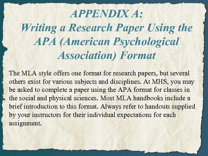 APPENDIX A: Writing a Research Paper Using the APA (American Psychological Association) Format The