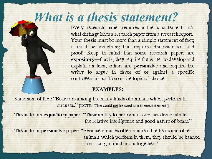 What is a thesis statement? Every research paper requires a thesis statement—it's what distinguishes
