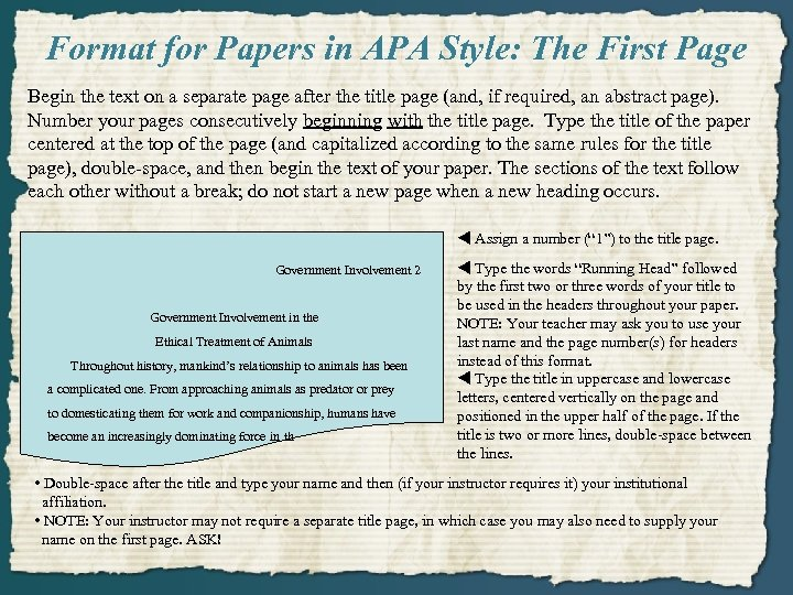 Format for Papers in APA Style: The First Page Begin the text on a