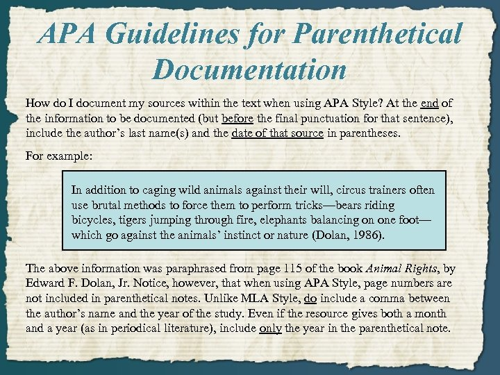 APA Guidelines for Parenthetical Documentation How do I document my sources within the text